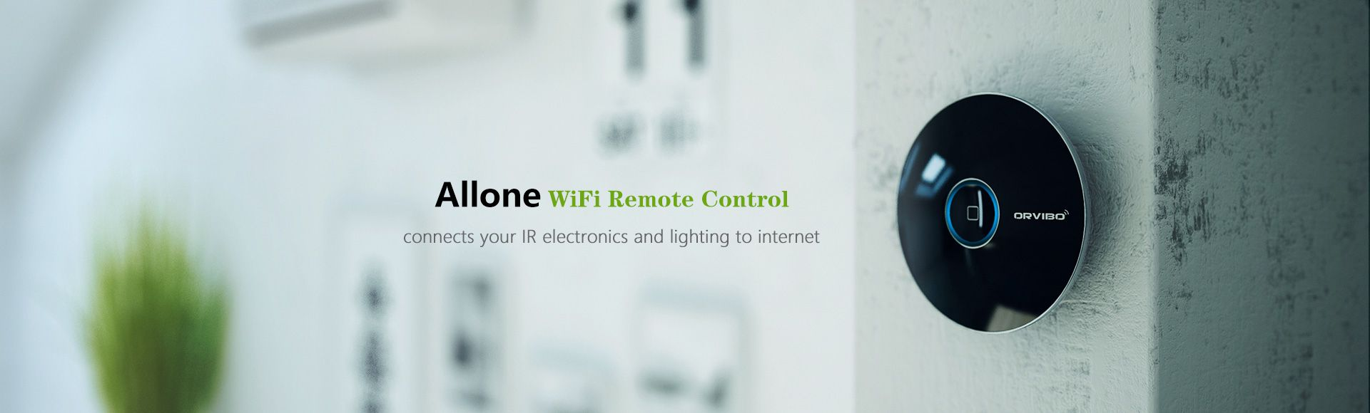 ORVIBO Allone WiFi Remote Control - Connects your IR electronics and lighting to internet